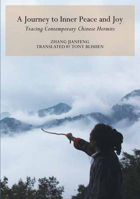 A Journey to Inner Peace and Joy: Tracing Contemporary Chinese Hermits cover